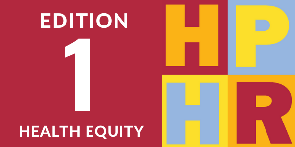 Edition 1 – Health Equity