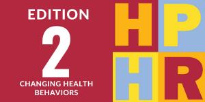 Edition 2 – Changing Health Behaviors