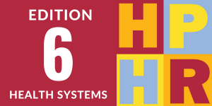 Edition 6 – Health Systems