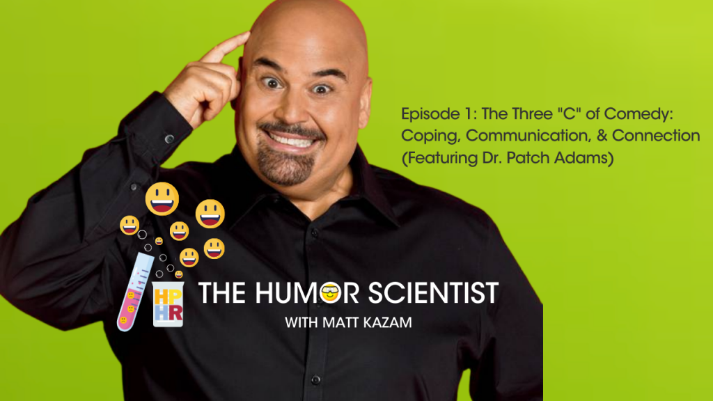 Episode 1: The Three C Of Comedy Coping, Communication, & Connection (Featuring Dr. Patch Adams) (4)