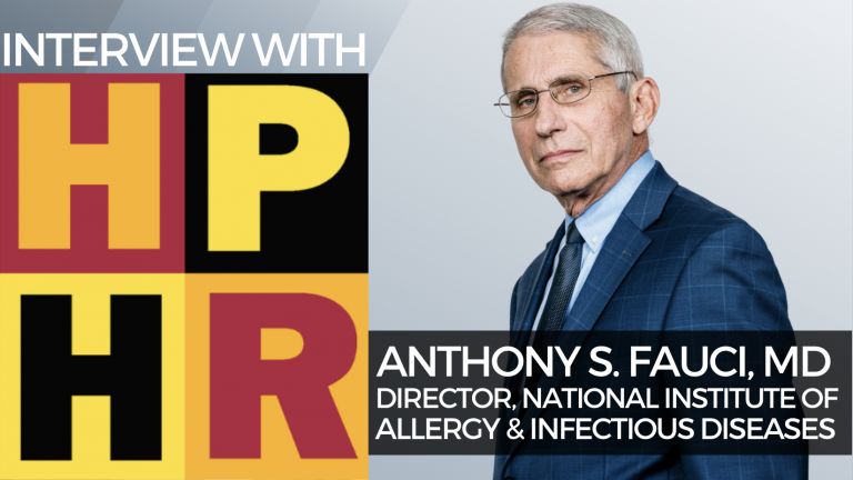 HPHR Fellows Interview Anthony S. Fauci, MD, Chief Medical Advisor to the President & NIAID Director